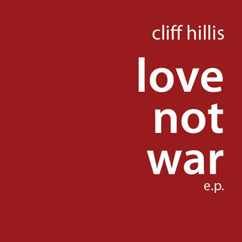 Cliff Hillis, Love Not War 7""
