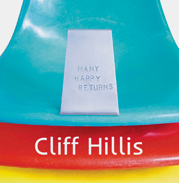 Cliff Hillis, Many Happy Returns